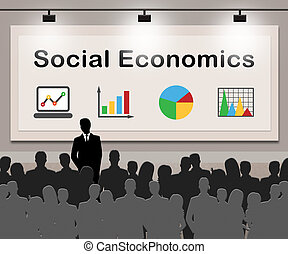Social Economics Means Socioeconomics Finance 3d...