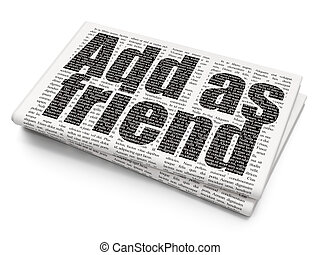 Social media concept: Add as Friend on Newspaper background
