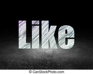 Social media concept: Like in grunge dark room