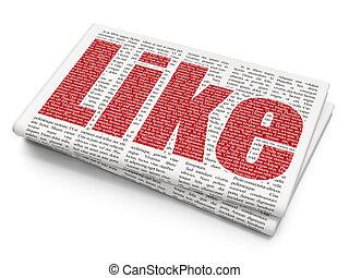 Social media concept: Like on Newspaper background