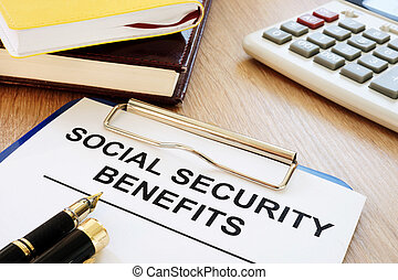 Social security benefits. Clipboard on a desk.