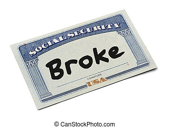 Social Security Broke - Social Security Card WIth the Word...