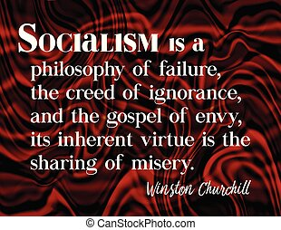 Quote from Winston Churchill stating the inherent virtues of socialism.