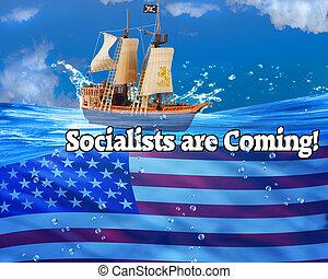 socialist, coming.