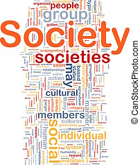 Background concept wordcloud illustration of society
