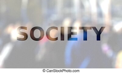 SOCIETY inscription on the frosted glass against crowded...