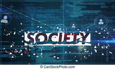 Digital animation of Society text over network of digital icons and data processing against blue background. Global networking and online security concept