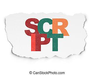Software concept: Script on Torn Paper background
