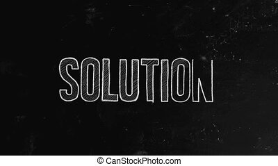 Solution concept written on blackboard. Problem solving consists of using generic or ad hoc methods in an orderly manner to find solutions to problems