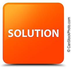 Solution orange square button