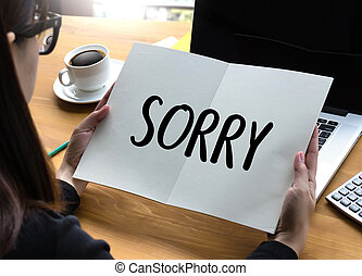 SORRY  Forgive Regret Oops Fail False Fault Mistake Regret Apologize Excuse Fault