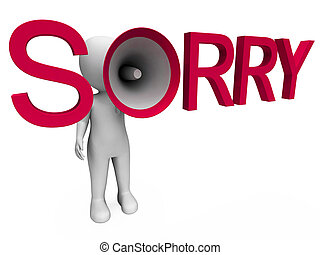 Sorry Hailer Shows Apology Apologize And Regret - Sorry ...