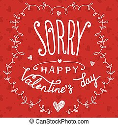 Sorry happy Valentine's day greeting card