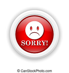 Sorry icon - Round plastic icon with white design on red ...
