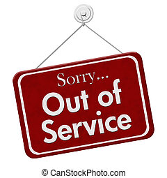 Sorry Out of Service Sign - Sorry Out of Service, A red and ...