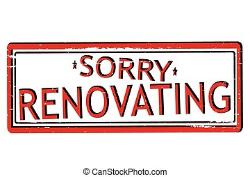 Sorry renovating - Rubber stamps with text sorry renovating...