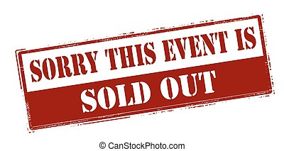 Sorry this event is sold out - Rubber stamp with text sorry...