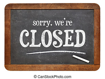 Sorry, we are closed blackboard sign