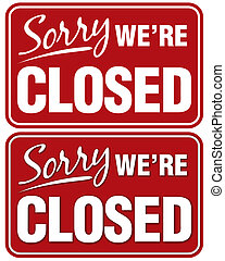 Sorry We're Closed sign. Top sign flat style. Bottom sign has shadowing for a layered look