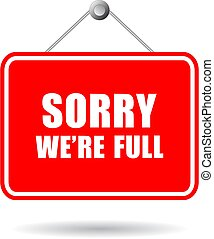 Sorry we're full vector sign isolated on white background