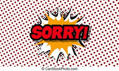 Sorry - word in speech balloon in comic style animation, 4K...