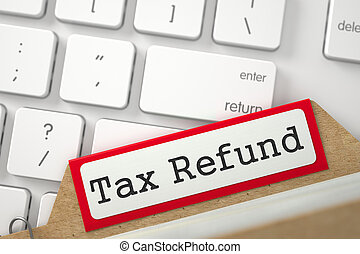 Sort Index Card with Tax Refund. 3D. - Red Archive Bookmarks...