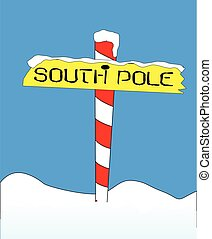 South Pole Sign - A sign at the South Pole with the message...