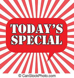 spécial, today's
