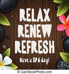 Spa day, relax, renew, refresh
