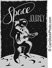 Space journey poster with funny astronaut with guitar jumping on the moon vector illustration