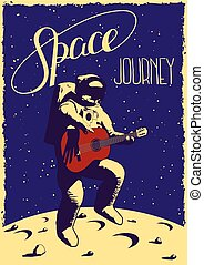 Space journey poster with funny hand drawn astronaut with guitar jumping on moon vector illustration