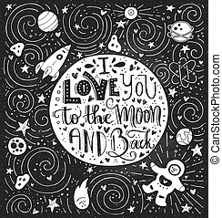 I Love You To The Moon And Back - handdrawn lettering. Perfect illustration for t-shirt, greeting card, poster or bag design. Typographical poster. Vector art.