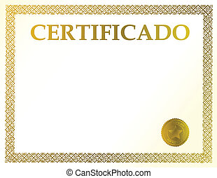 Spanish blank certificate. Ready to be filled with your...