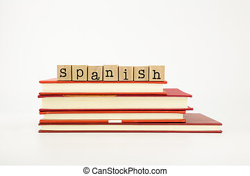 spanish language word on wood stamps and books - spanish ...