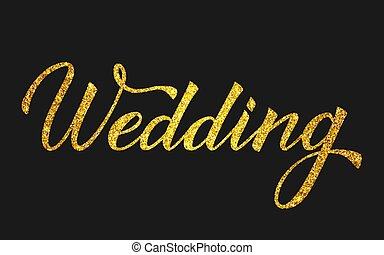 Sparkle gold glitter writing Wedding isolated on black. Hand written with brush calligraphy lettering. Easy to edit vector template