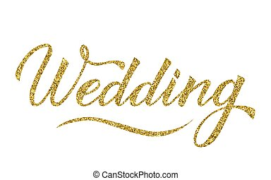 Sparkle gold glitter writing Wedding isolated on white. Hand written with brush calligraphy lettering. Easy to edit vector template