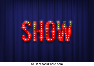 Sparkling bulbs on red Show word on blue curtain background. Vector illustration.