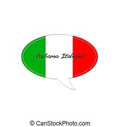 Speak italian.
