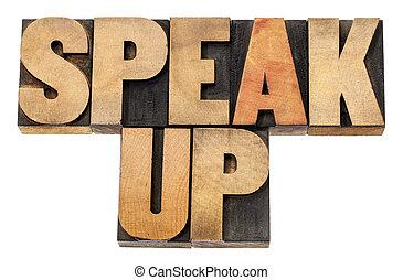 speak up in wood type - speak up - motivation concept - ...