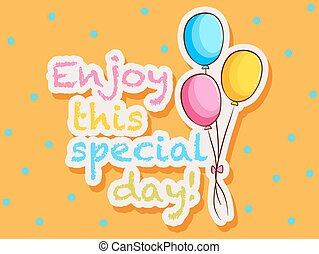 Special day - Paper with wording say enjoy this special day