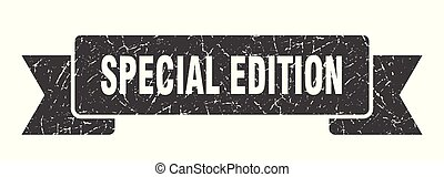 special edition grunge ribbon. special edition sign. special...