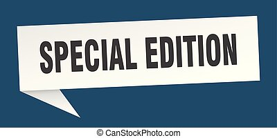 special edition speech bubble. special edition sign. special...