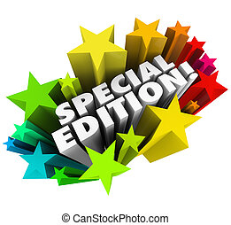 Special Edition words in a colorful starburst or fireworks to advertise a limited or collectors package, issue or version of a new product or service