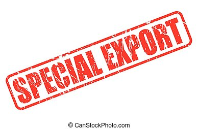 SPECIAL EXPORT RED STAMP TEXT