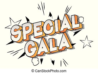 Special Gala - Vector illustrated comic book style phrase on...