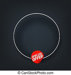 Special offer label. Banner vector template. Template for a text with the circle frame