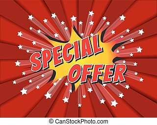 Special offer, wording in comic speech bubble on burst background