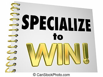 Specialize to Win Competitive Edge Advantage Speciality...