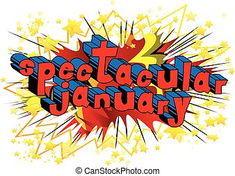 Spectacular January - Comic book style word.