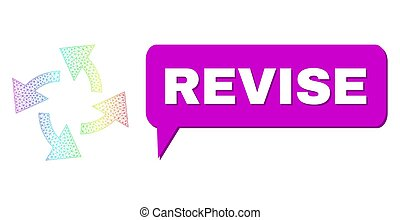 Revise and centrifugal arrows vector. Spectrum vibrant net centrifugal arrows, and speech Revise bubble message. Chat colored Revise bubble has shadow.